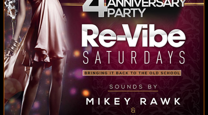 September 20th, 2014 – Re-Vibe Saturday's 4yr Anniversary Party!