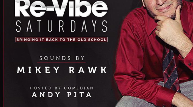 September 27th, 2014 – Re-Vibe Saturday's w/Dj Mikey Rawk on deck!