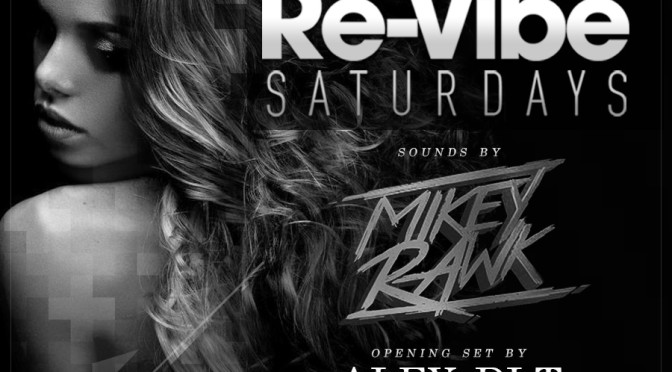 May 9th, 2015 – Re-Vibe Saturday's At The News Lounge – Guest Dj Alex DLT & resident Mikey Rawk