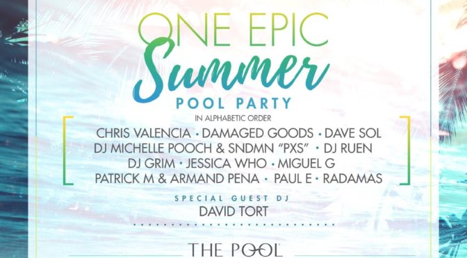 May 7th, 2016 – One EPIC Pool Summer Series – Miami's top Dj's + David Tort!