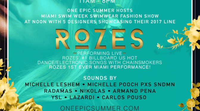 July 16th, 2016 ONE EPIC SUMMER POOL SERIES – MIAMI'S TOP DJ'S & Live Performances by Rozes!