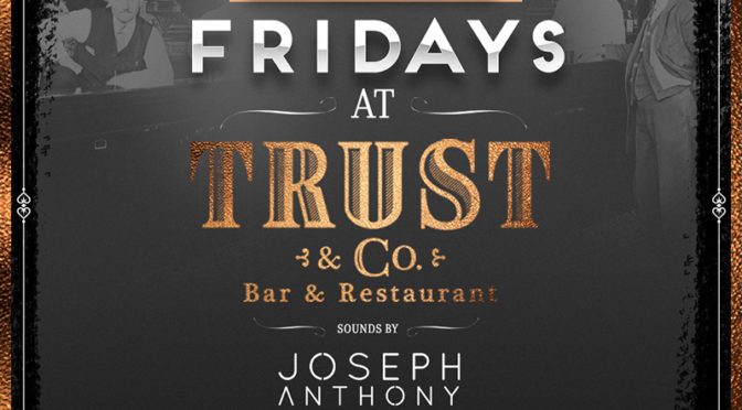 September 16th, 2016 Fridays at Trust & Co.