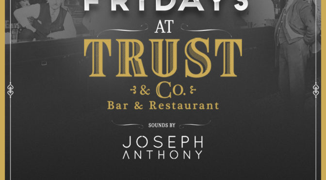 September 23rd, 2016 Fridays at Trust & Co.
